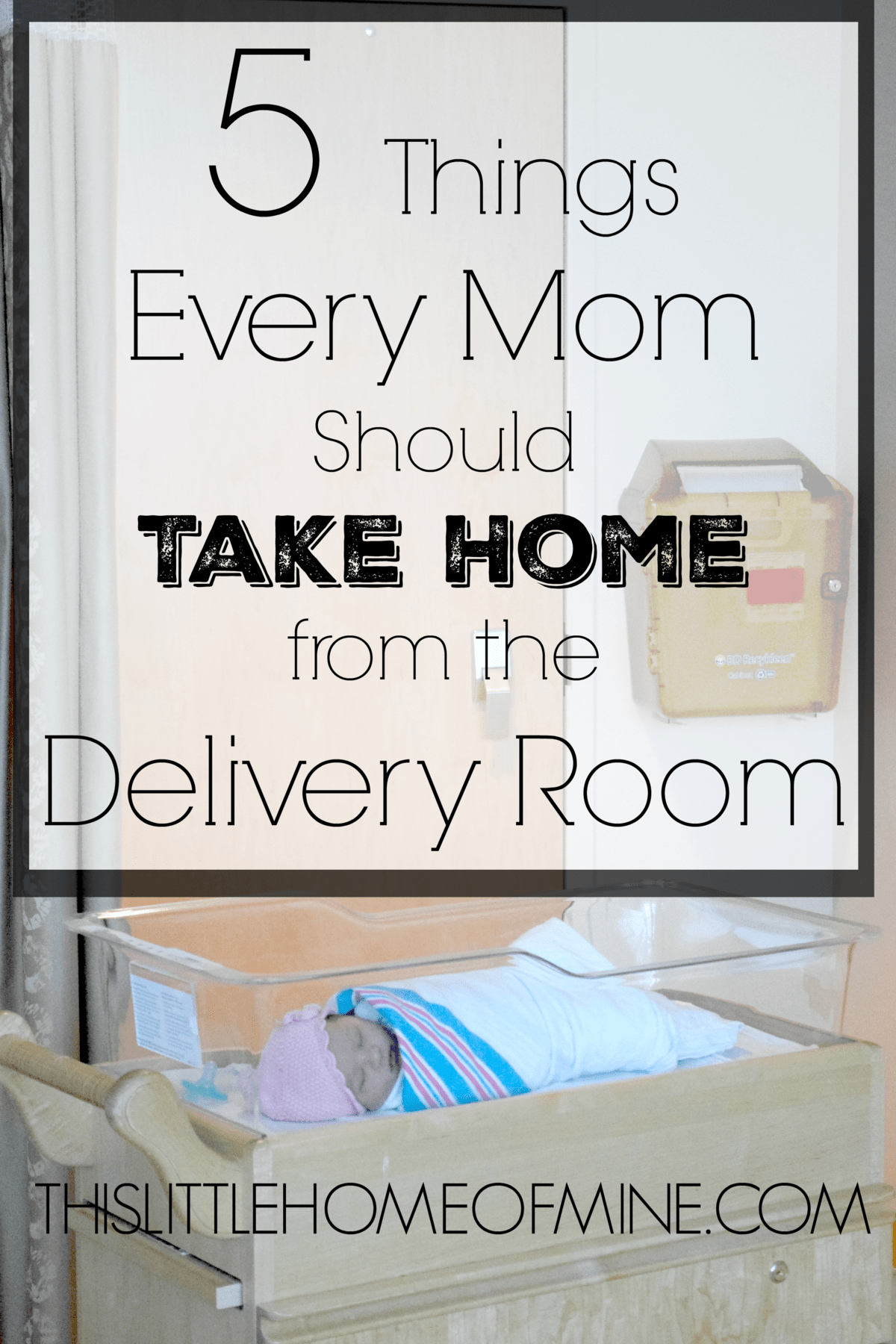 Five Things to Take Home from the Delivery Room